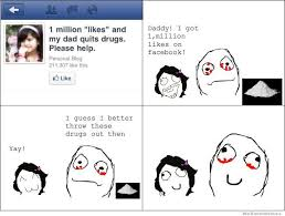 Meme Comics Facebook - 1 million likes and my dad quits drugs weknowmemes
