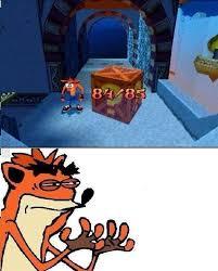 Crash Bandicoot Meme - it was close crash bandicoot know your meme