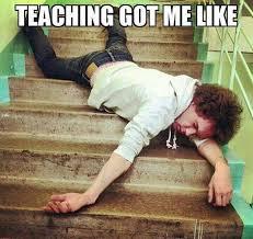 Exhausted Meme - the 61 best teacher memes on the internet
