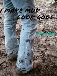 mudding quotes for guys mud and boots southern living cowgirl quotes facebook com