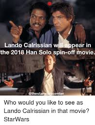 Lando Calrissian Meme - 25 best memes about han solo now han solo now memes
