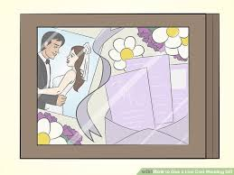wedding gift cost 3 ways to give a low cost wedding gift wikihow