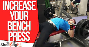 bench best way to increase bench how to increase bench press max