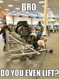 Do You Even Lift Bro Meme - gym meme do you even lift bro funniest pictures