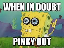 Pinky Meme - when in doubt pinky out spongebob pinterest spongebob