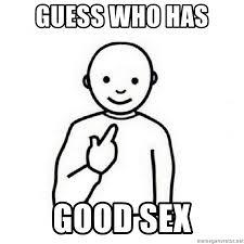 Memes About Good Sex - guess who has good sex guess who meme meme generator