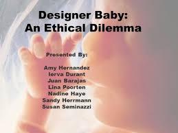 designer baby designer babies and genetic engineering ppt