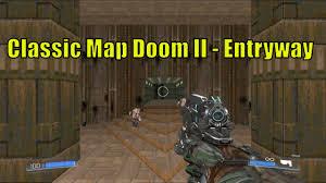 Classic Maps Doom 2016 Classic Map Doom Ii Entryway Gameplay Youtube