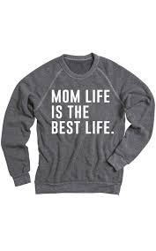 mom life is the best life sweatshirt white u2013 ily couture