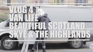van life beautiful scotland skye u0026 the highlands youtube