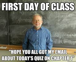 First Day Of Class Meme - first day of class hope you all got my email about today s quiz