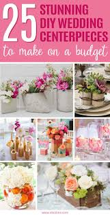 diy wedding centerpieces 25 stunning diy wedding centerpieces to make on a budget ideal me