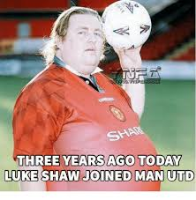 Luke Meme - shar three years aco today luke shaw joined man utd meme on me me