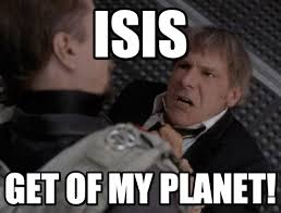 Air Force One Meme - get of my planet isis on memegen