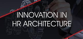 innovation in hr architecture