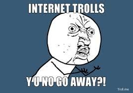 Internet Troll Meme - the language and behavior of internet trolls