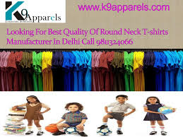 looking for best quality of round neck t shirts manufacturer in delhi u2026