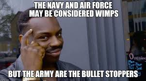 Airforce Memes - image tagged in memes air force navy army imgflip