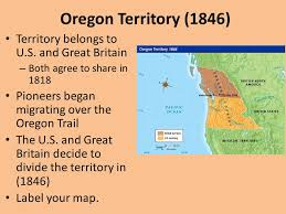 map of oregon country 1846 westward expansion why move west manifest destiny more land