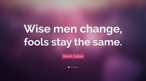 quotes about change wallpaper kevin gates quote u201cwise men change fools stay the same u201d 24