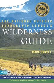 the national outdoor leadership u0027s wilderness guide the