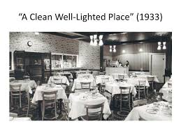 A Clean Well Lighted Place Ppt U201ca Clean Well Lighted Place U201d 1933 Powerpoint Presentation
