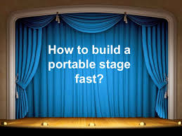 Portable Stage Curtain Tips On How To Make A Portable Stage