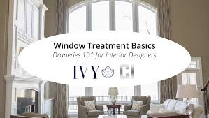 window treatment ivy webinar window treatment basics u2013 draperies 101 for interior