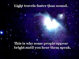 Light travels faster than sound on myquoty