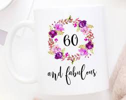 birthday ideas for turning 60 60 and fabulous mug etsy