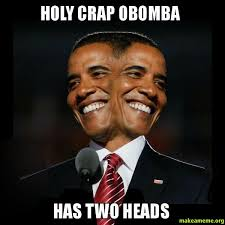 holy crap obomba has two heads make a meme