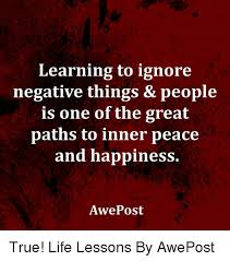 True Life Meme - learning to ignore negative things people is one of the great
