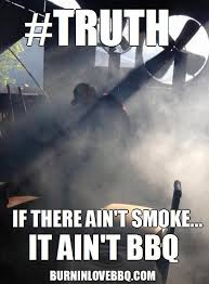 Bbq Meme - smoke and bbq meme bbq grilling pinterest smoking and grilling