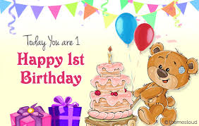 1st birthday today you are 1 happy 1st birthday free milestones ecards 123
