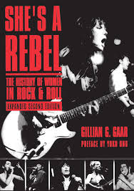 she u0027s a rebel the history of women in rock and roll live girls