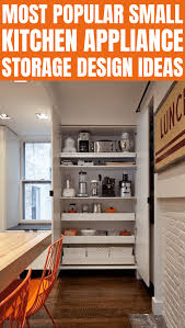 small kitchen pantry storage cabinet the small kitchen appliance storage ideas small kitchen guides