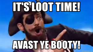 Pirate Booty Meme - it s loot time avast ye booty reggie pirate meme generator
