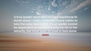 quotes learning to be alone leslie ludy quote u201ca true leader must have enough backbone to