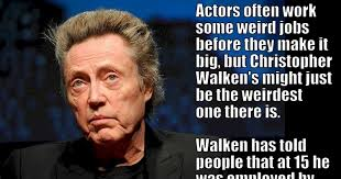 Christopher Walken Memes - christopher walken worked many odd jobs before he was an actor
