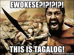 Meme Photos Tagalog - ewokese this is tagalog this is sparta meme meme