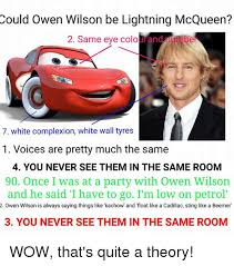 Owen Wilson Meme - could owen wilson be lightning mcqueen 2 same eye colourand be 7