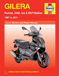 gilera runner dna ice u0026 skp stalker 97 11 haynes repair