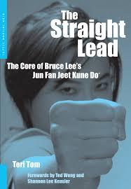 the straight lead the core of bruce lee u0027s jun fan jeet kune do