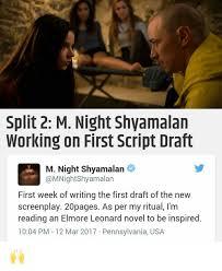 M Night Shyamalan Meme - split 2 m night shyamalan working on first script draft m night