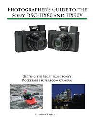 amazon com photographer u0027s guide to the sony dsc hx80 and hx90v