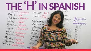 the letter u0027h u0027 in spanish youtube