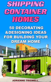 apartments build your dream house buy shipping container homes
