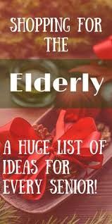 senior citizens gifts gift ideas for the senior citizens the elderly or who