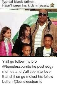 Black Dad Meme - 25 best memes about black father black father memes