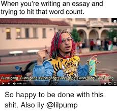 Essay Memes - when you re writing an essay and trying to hit that word count 0